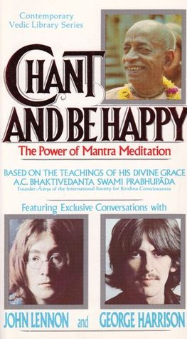 Chant And Be Happy (The Power of Mantra Meditation)